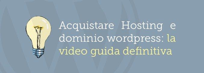 acquistare hosting e dominio wordpress in 5 minuti è la guida più semplice