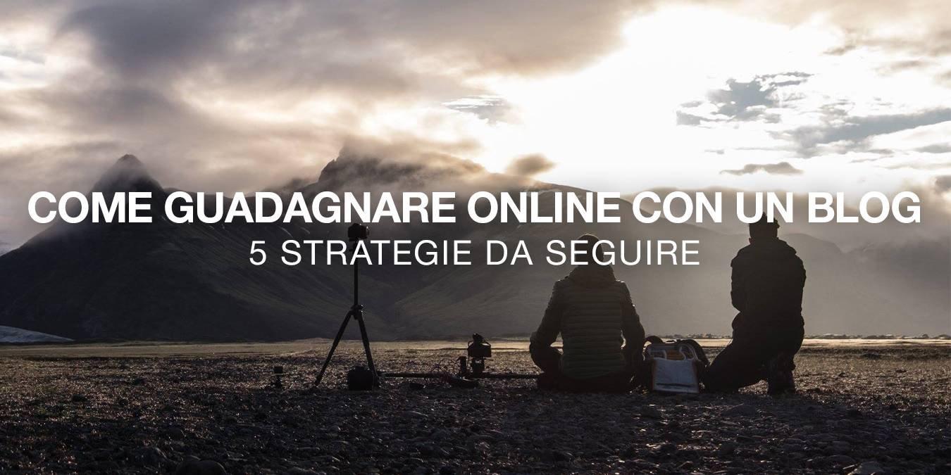 Guadagnare online con un blog: le strategie da seguire